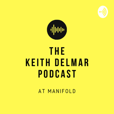 Keith Delmar Podcast At Manifold