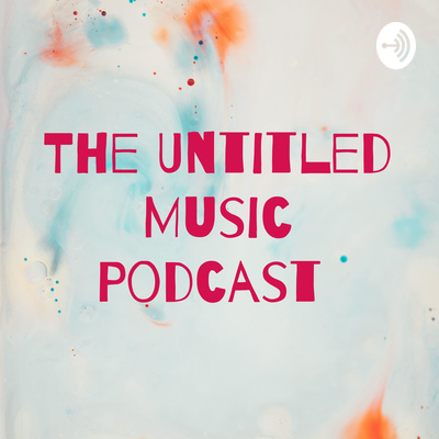 The Untitled Music Podcast