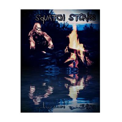 Squatch Stories