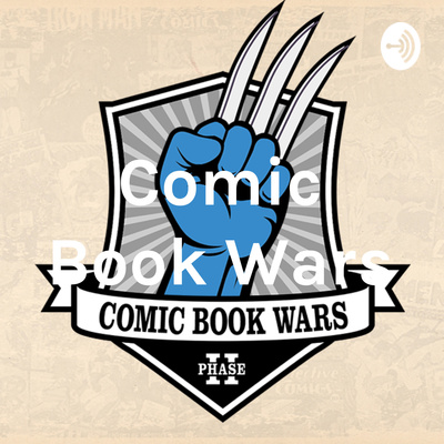 Comic Book Wars: Comic Book Speculation Podcast