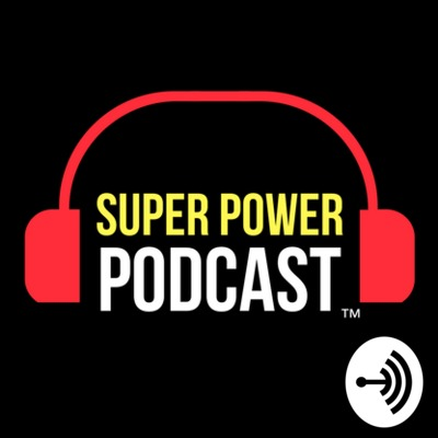 Super Power Podcast