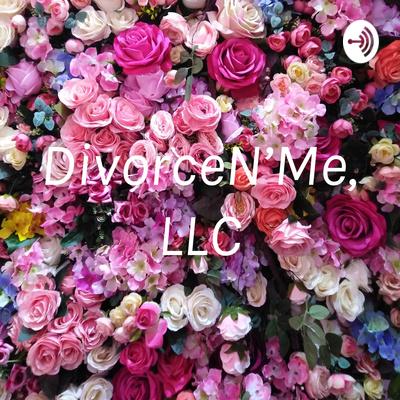 DivorceN'Me, LLC