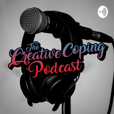 The Creative Coping Podcast
