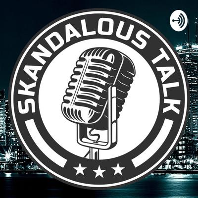 Skandalous Talk