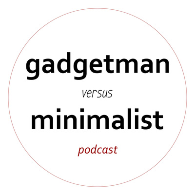 gadgetman versus minimalist