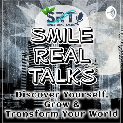 Smile Real Talks