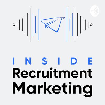 Inside Recruitment Marketing