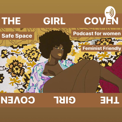 THE GIRL COVEN PODCAST