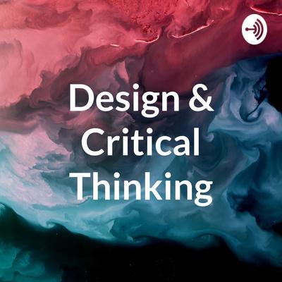 Design & Critical Thinking