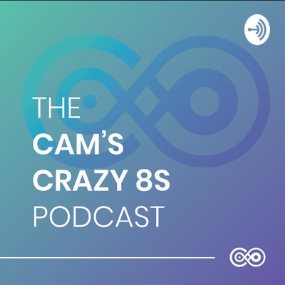 The Cam's Crazy 8s Podcast