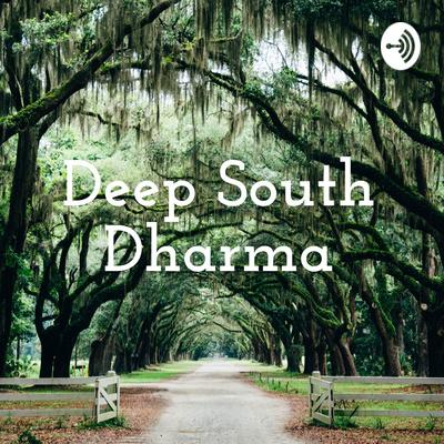 Deep South Dharma