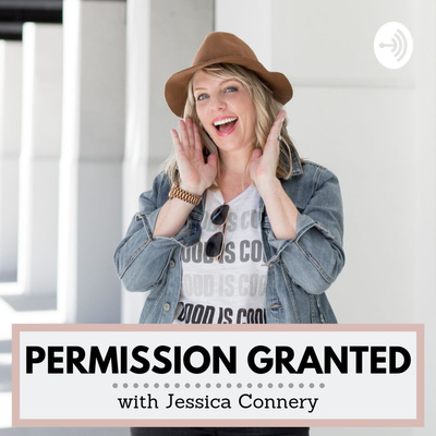 Permission Granted with Jessica Connery