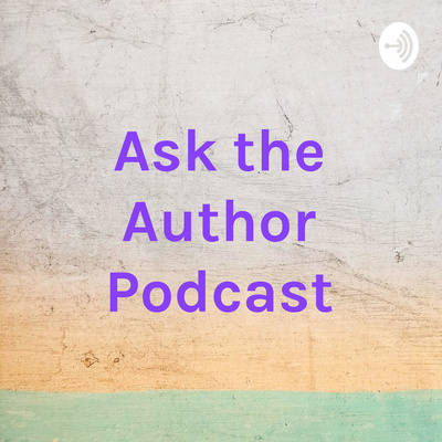 Ask the Author Podcast
