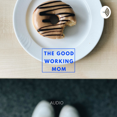 the good working mom audio