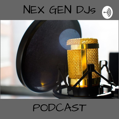 Nex Generation DJs Podcast