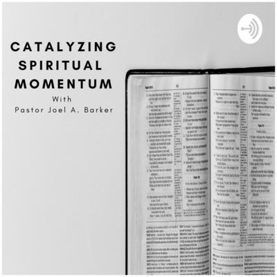 Catalyzing Spiritual Momentum