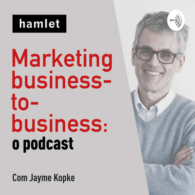 Marketing business-to-business: o podcast