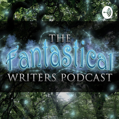 The Fantastical Writers Podcast