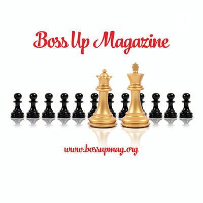 """Boss Talk"" with Boss Up Magazine!"