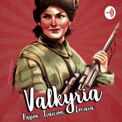 Valkyria: Pasión, Traición y Locura