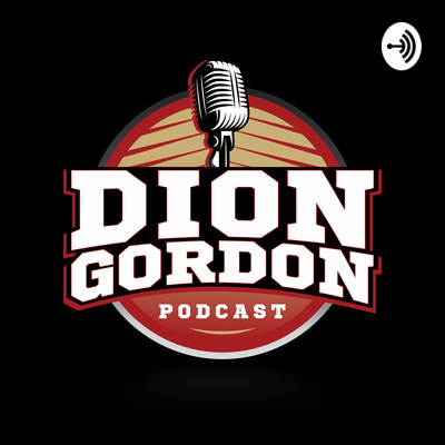 The Dion Gordon Podcast
