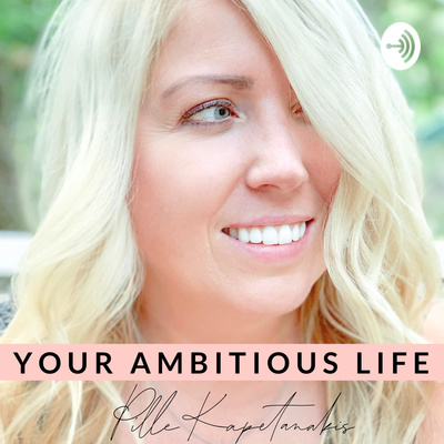 Your Ambitious Life