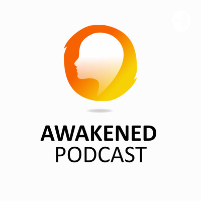The Awakened Podcast