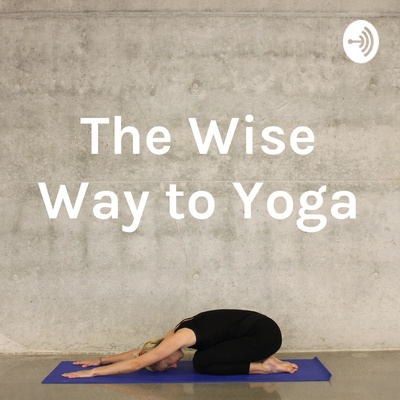 The Wise Way to Yoga