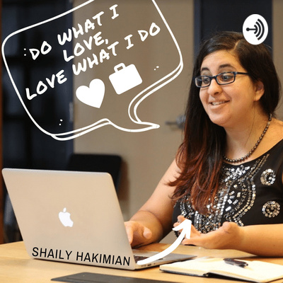 Shaily has a Podcast - Do what I ❤️, ❤️what I do!