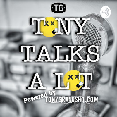 TONY TALKS A LOT