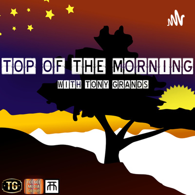 Top of the Morning with Tony Grands