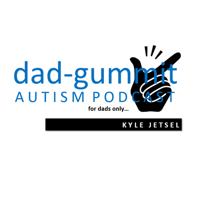 dad-gummit autism podcast