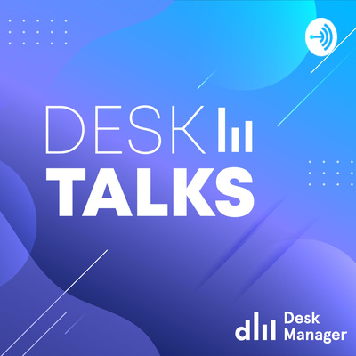 Desk Talks