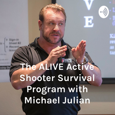 A.L.I.V.E. Active Shooter Survival Podcast with Michael Julian