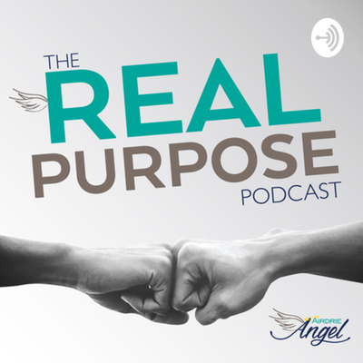 The Real Purpose Podcast