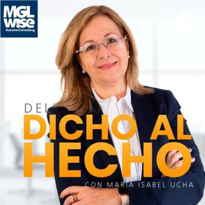 Del Dicho al Hecho con María Isabel Ucha