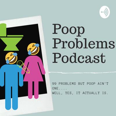 PoopProblemsPodcast