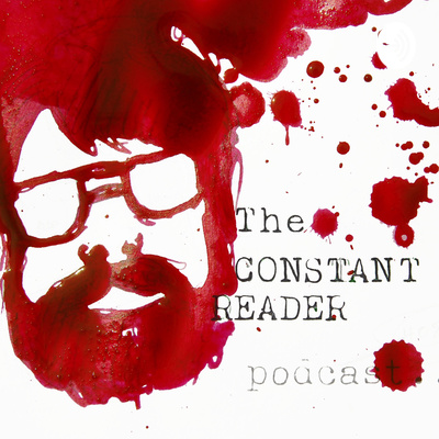 The Constant Reader Podcast - The Canon of Stephen King