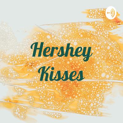 Hershey Kisses