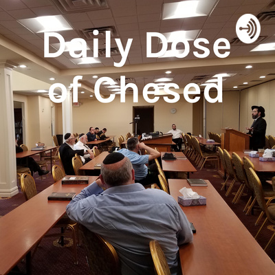 Daily Dose of Chesed