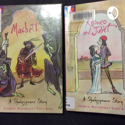 Shakespeare's Macbeth and Romeo and Juliet - recordings by Mrs B Foster