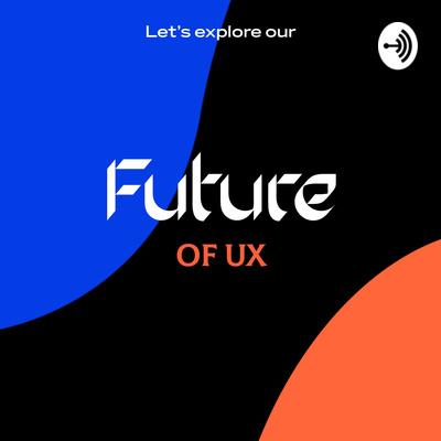Future of UX