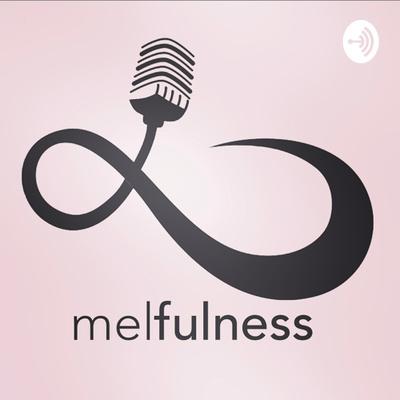 melfulness