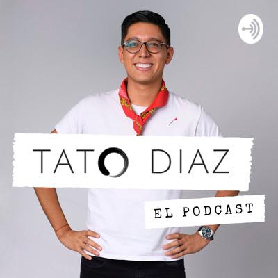 Tato Díaz: El Podcast