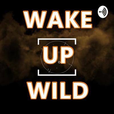 Wake Up Wild