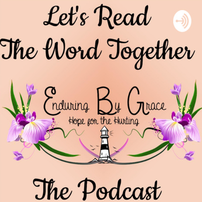 Enduring By Grace's Let's Read The Word Together