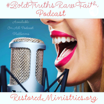 Bold Truths / Raw Faith by Restored Ministries