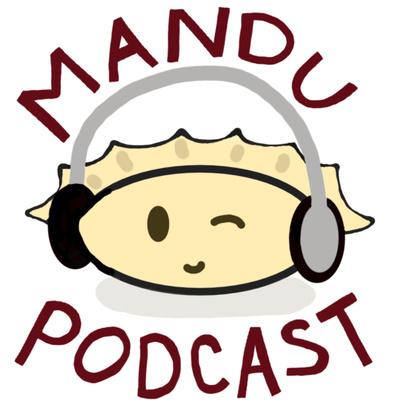 Mandu Podcast