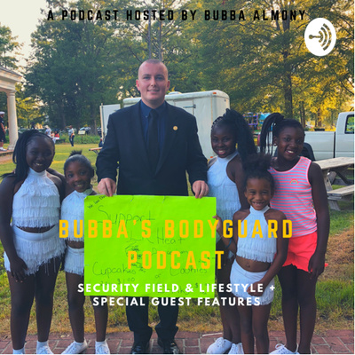Bubba's Bodyguard Podcast