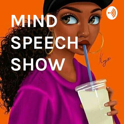 MIND SPEECH SHOW